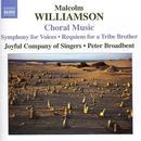 Malcolm Williamson: Choral Music thumbnail