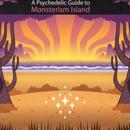 A Psychedelic Guide To Monsterism Island thumbnail