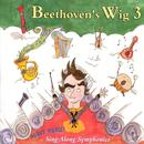 Beethoven's Wig 3: Many More Sing Along Symphonies thumbnail
