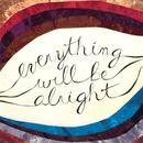 Everything Will Be Alright thumbnail