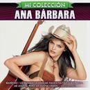 Mi Coleccion: Ana Barbara thumbnail